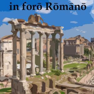 Il podcast in latino: In Foro Romano