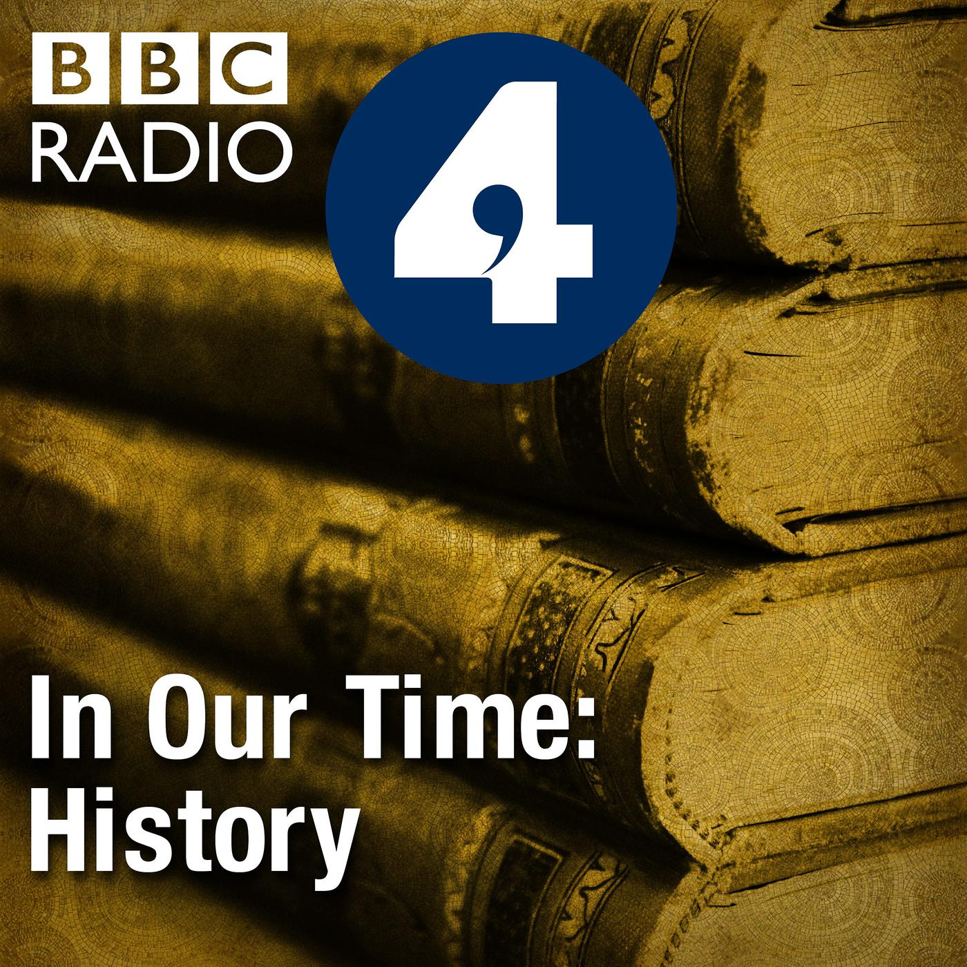 8788a99e In Our Time: History (podcast) - BBC Radio 4 | Listen Notes