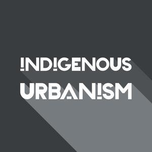 Indigenous Urbanism