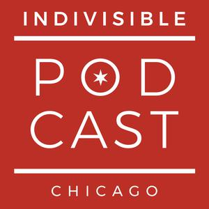 Indivisible Chicago Podcast