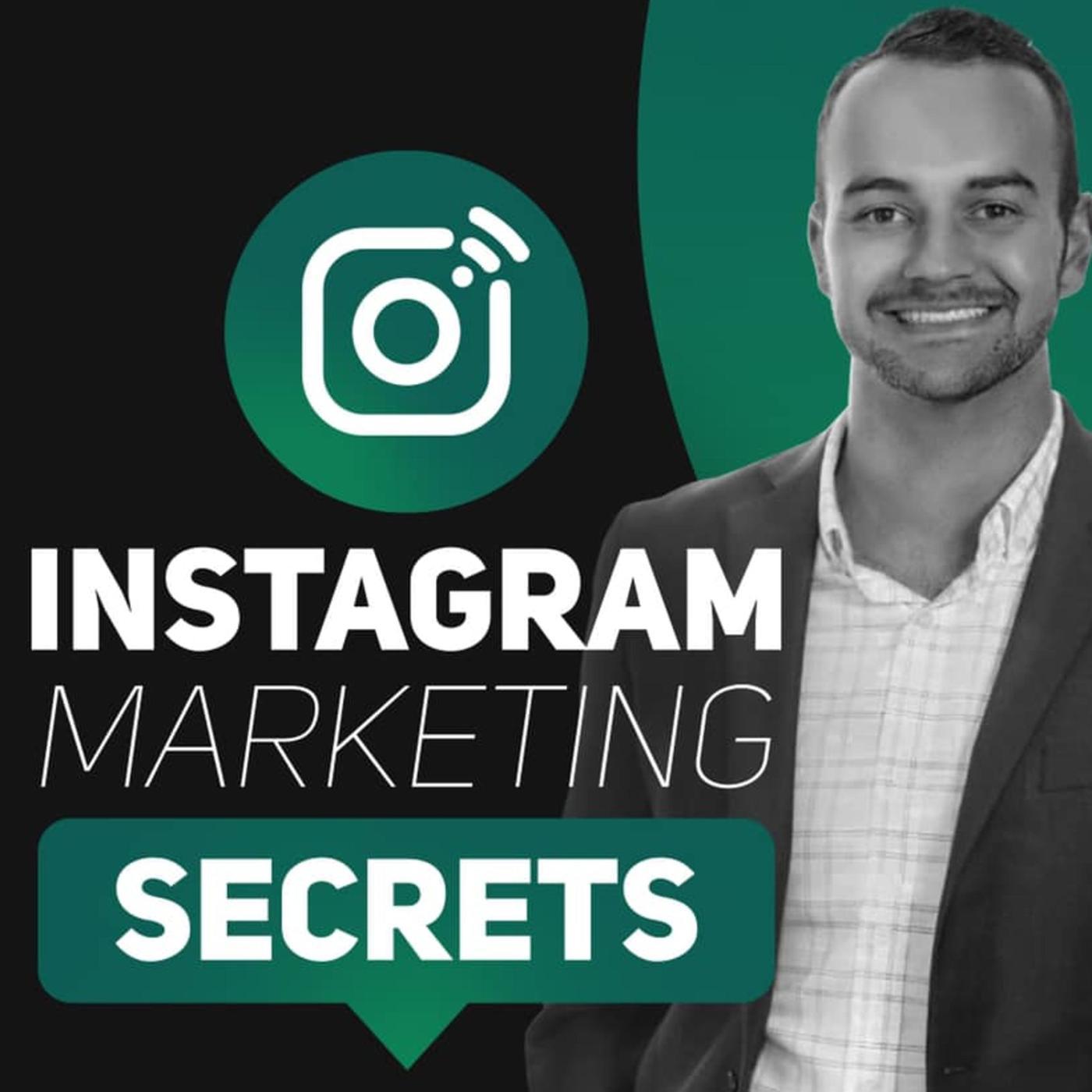 Instagram Marketing Secrets (podcast) - Instagram Marketing Secrets