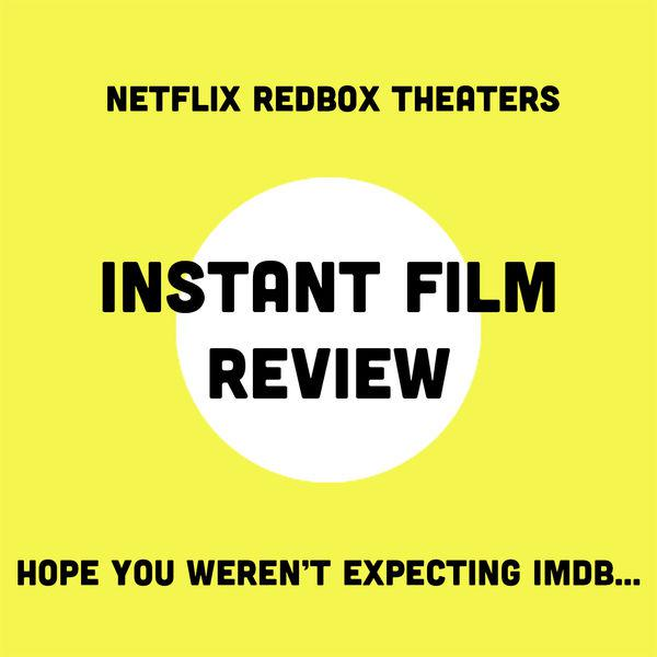 Instant Film Review Movies Movie Reviews Movie Trivia Actors Directors Listen Notes