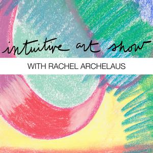 Intuitive Art Show with Rachel Archelaus