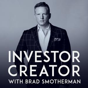 Best Investing Podcasts (2019): Investor Creator with Brad Smotherman