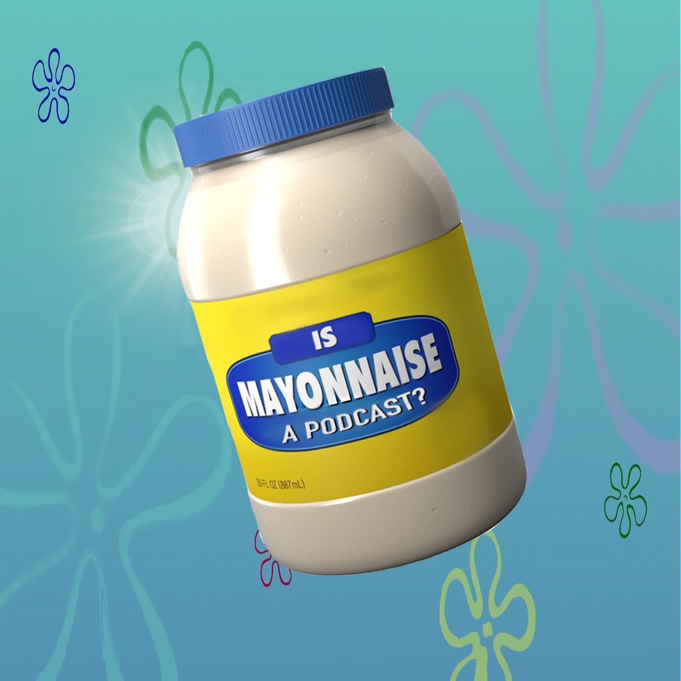 Is Mayonnaise A Podcast? - Omar Lopez & Josh Hemmo   Listen