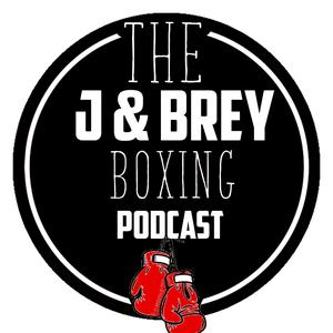 J & Brey Boxing podcast