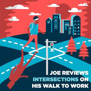 Joe Reviews Intersections on the Way to Work