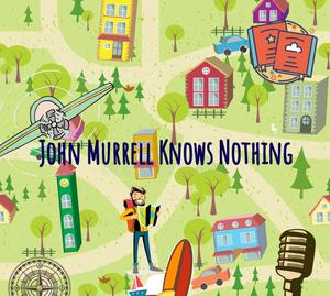 John Murrell Knows Nothing