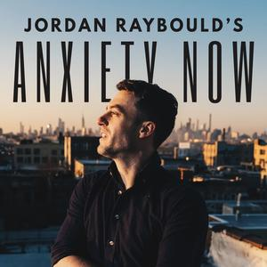 Die besten Stand-Up-Podcasts (2019): Jordan Raybould's Anxiety Now