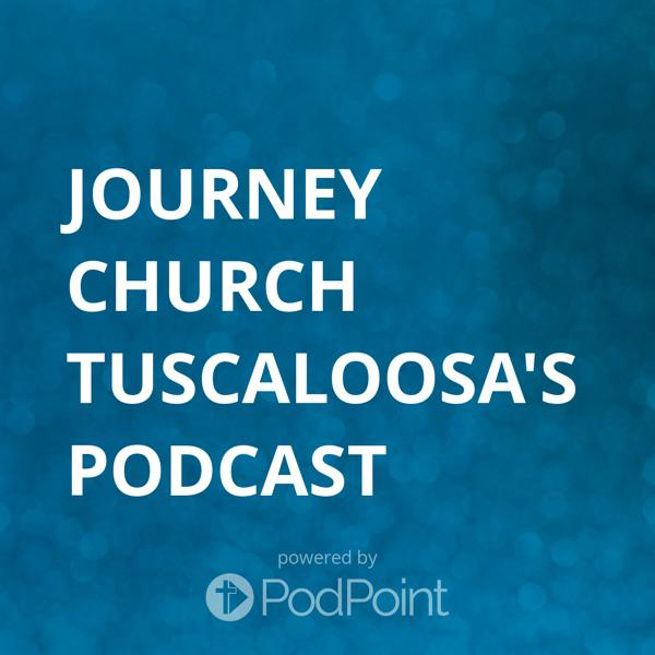 Journey Church Tuscaloosa's Podcast - Lead Pastors: Rusty & CJ Pate