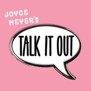 Best Religion & Spirituality Podcasts (2019): Joyce Meyer's Talk It Out Podcast