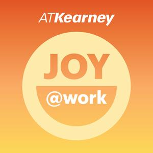 Best Management Podcasts (2019): Joy@Work from A.T. Kearney