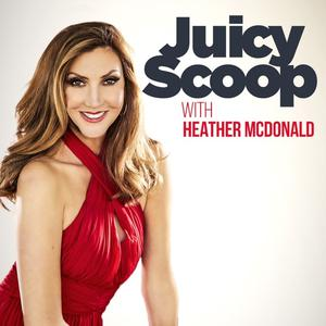 Juicy Scoop with Heather McDonald