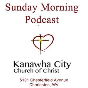 Kanawha City Church of Christ Sermon Podcast
