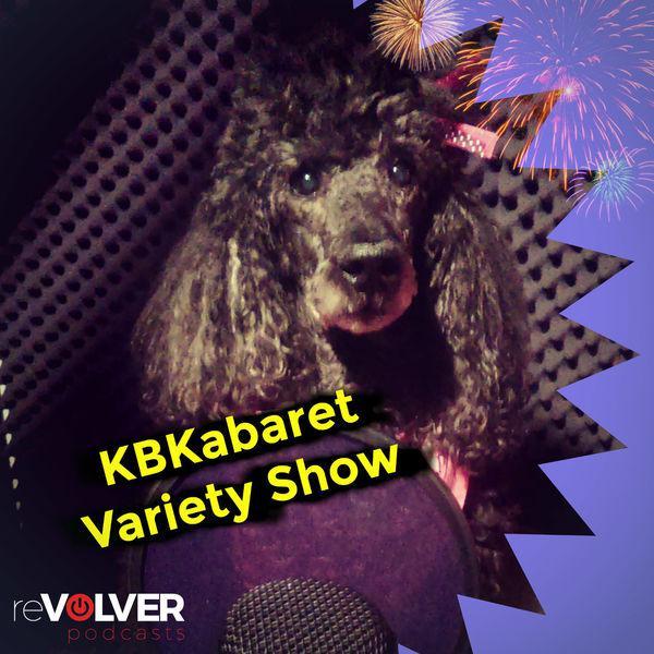 KBKabaret Variety Show (podcast) - Bree Harvey | reVolver