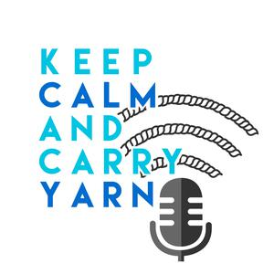 Best Hobbies Podcasts (2019): Keep Calm and Carry Yarn: A Knitting and Crochet Podcast