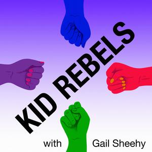 Kid Rebels - Gail Sheehy