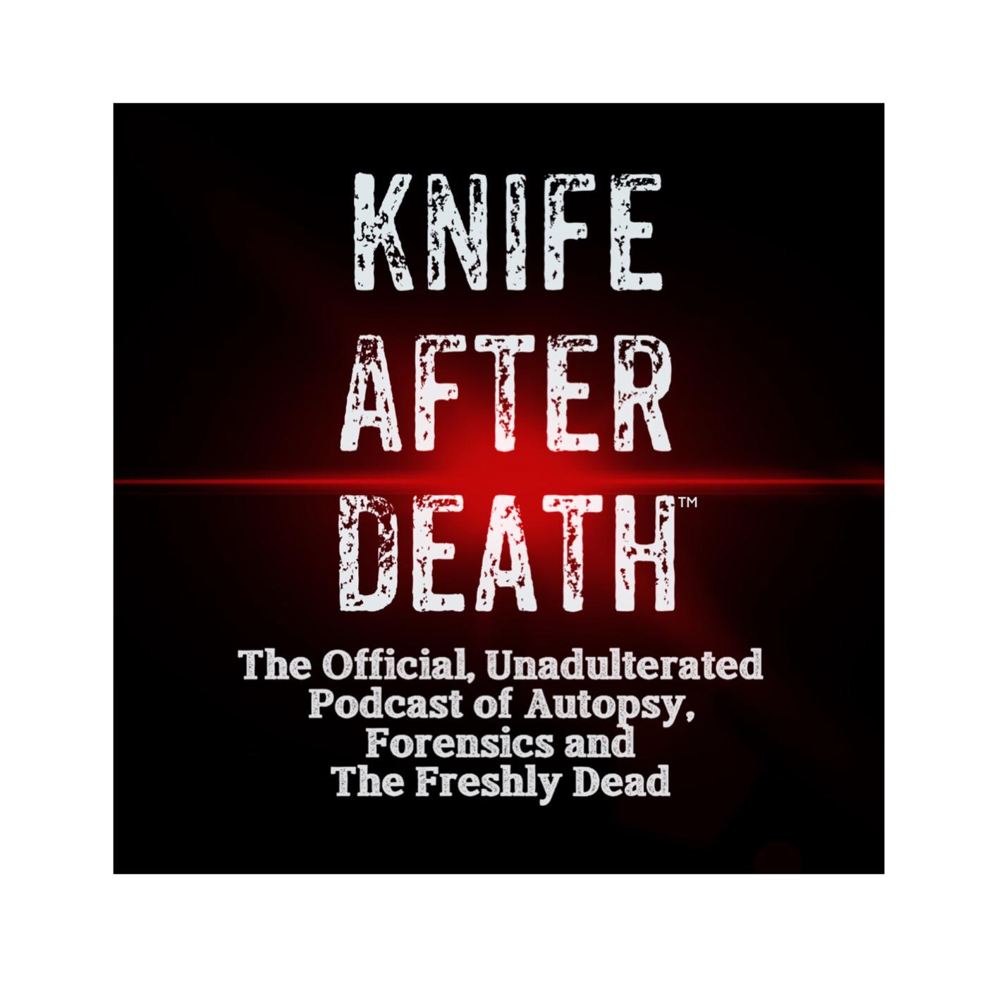 Fire, Smoke Inhalation and Carbon Monoxide Deaths - Knife After Death (podcast)