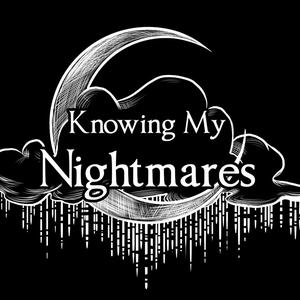 Best Fiction Podcasts (2019): Knowing My Nightmares