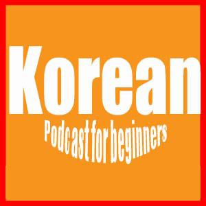 Best Language Learning Podcasts (2019): Korean Podcast for Beginners