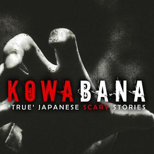 Best Fiction Podcasts (2019): Kowabana: 'True' Japanese scary stories from around the internet