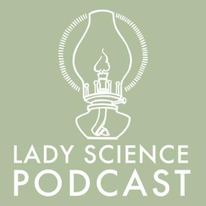Lady Science Podcast