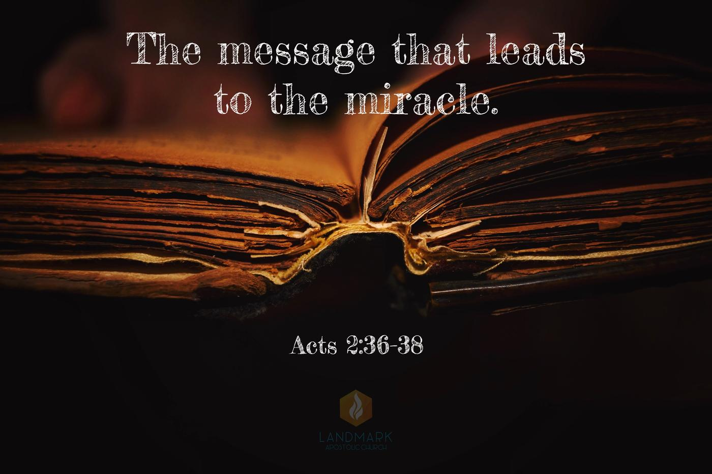 The message that leads to the miracle  - Landmark Apostolic