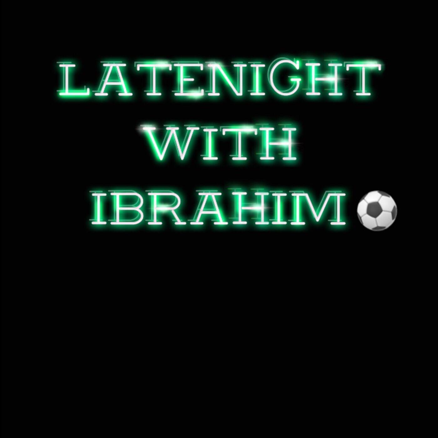 Late Night Football With Ibrahim Podcast Ibrahim Tumsah Listen