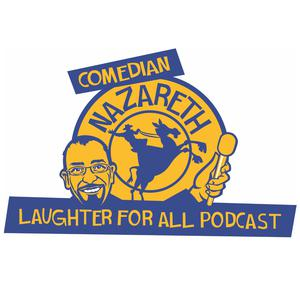 Die besten Comedy-Interviews-Podcasts (2019): Laughter for All Podcast with Comedian Nazareth