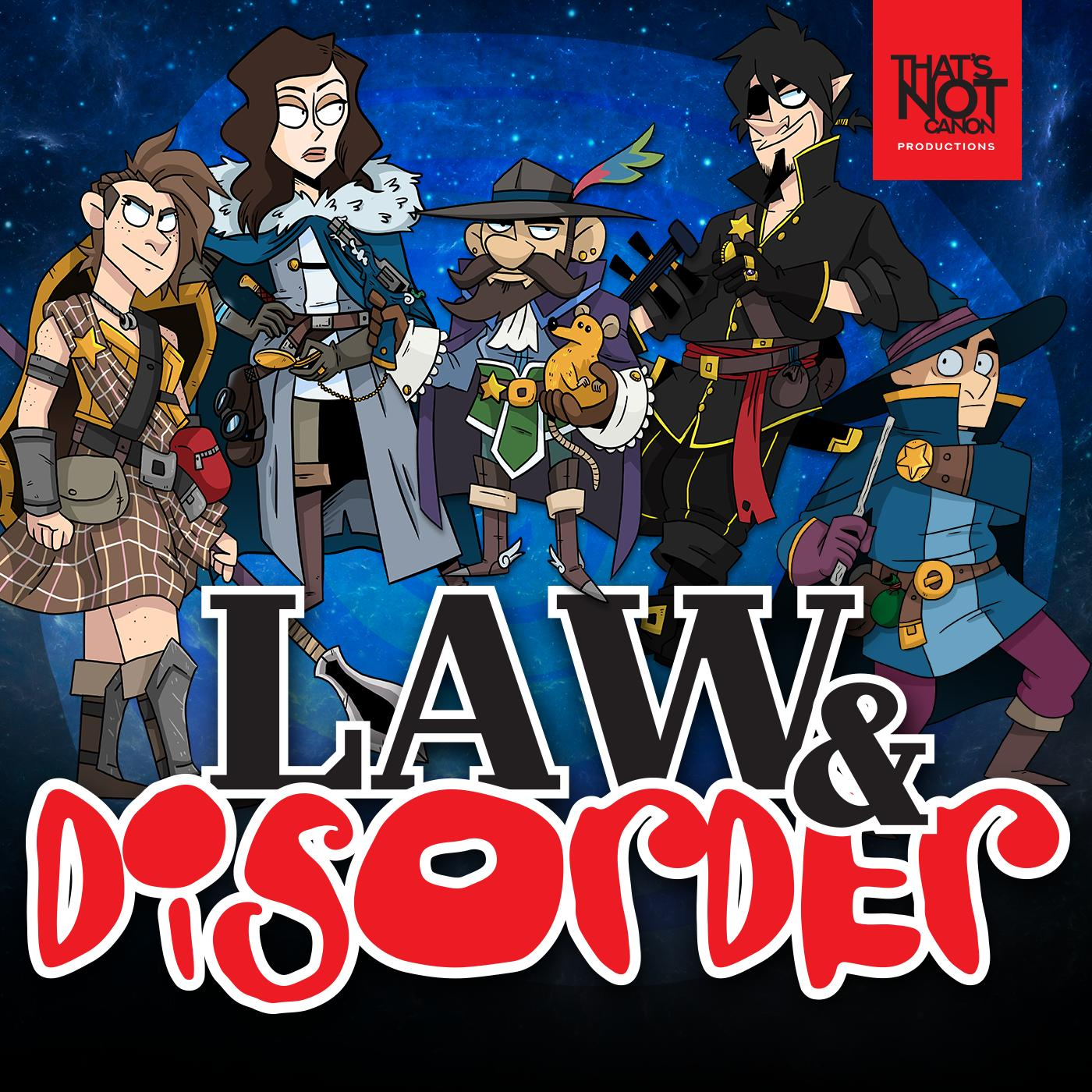Law & DISORDER (podcast) - That's Not Canon Podcast | Listen