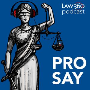 Best Business News Podcasts (2019): Law360's Pro Say - News & Analysis on Law and the Legal Industry