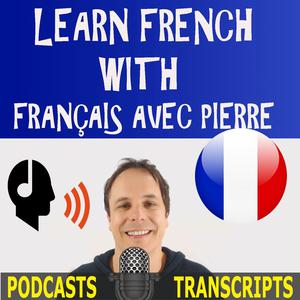 Best Language Learning Podcasts (2019): Learn French with French Podcasts - Français avec Pierre