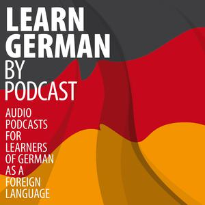 Best Language Learning Podcasts (2019): Learn German by Podcast