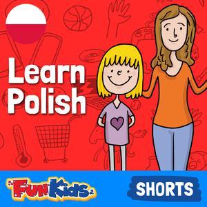 Best Education for Kids Podcasts (2019): Learn Polish: Kids & Beginner's Guide for How to Speak Polish