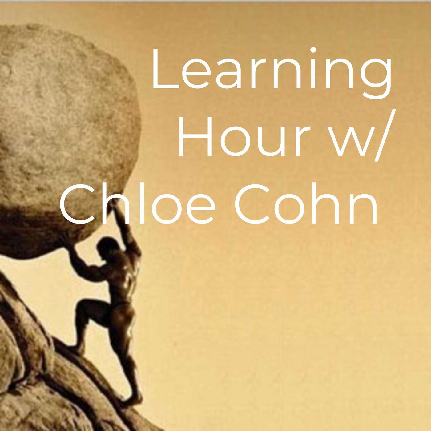Learning Hour w/ Chloe Cohn (podcast) - Chloe Cohn | Listen