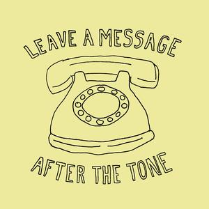 Leave a Message After the Tone