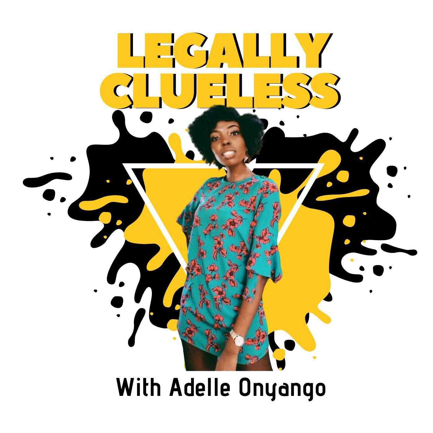 Legally Clueless (podcast) - Adelle Onyango | Listen Notes