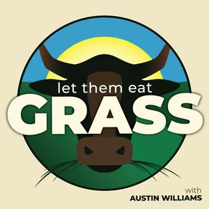Best Alternative Health Podcasts (2019): Let Them Eat Grass