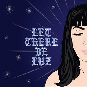 Let There Be Luz