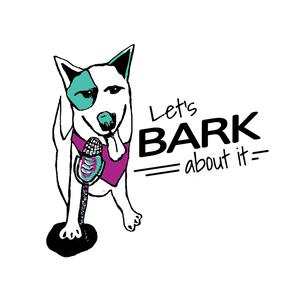 Let's Bark About It