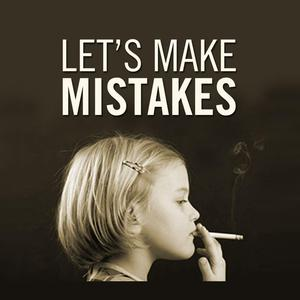 Let's Make Mistakes