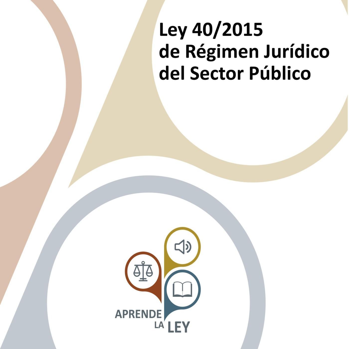 Ley 40 2015 De Régimen Jurídico Del Sector Público Lrjsp Listen Notes