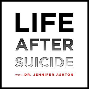 Best Health Podcasts (2019): Life After Suicide