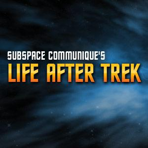 Life After Trek Podcast