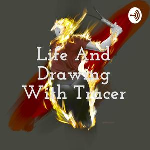 Life And Drawing With Tracer