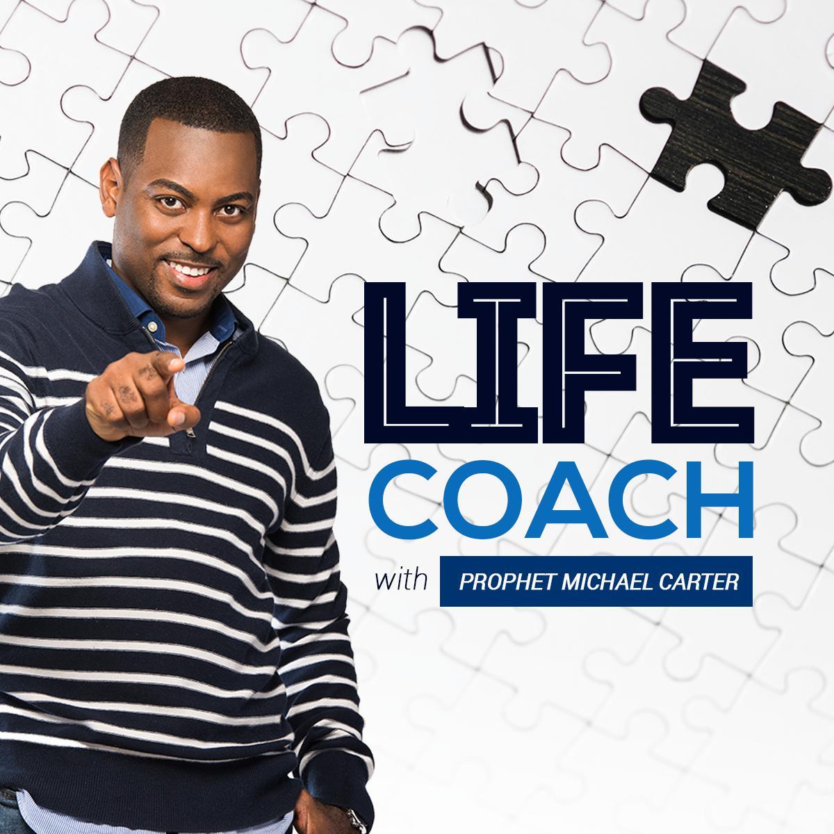 Life Coach - Prophet Carter (podcast) - Michael Carter