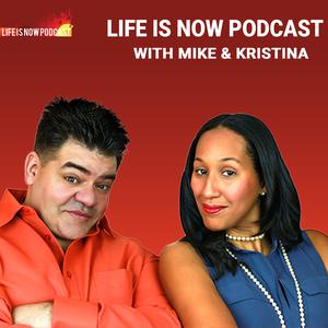 Life Is Now Podcast series