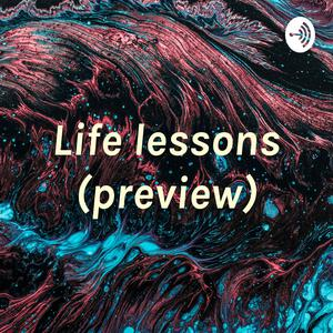Life lessons (preview)