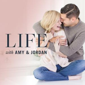 Best Education Podcasts (2019): Life with Amy & Jordan