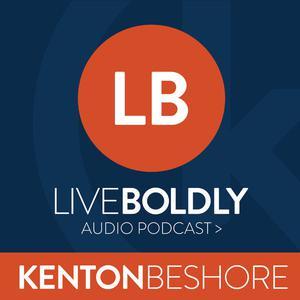 Live Boldly Podcast | Kenton Beshore